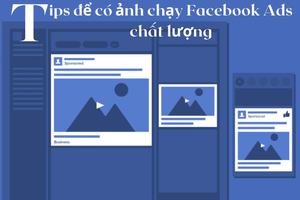 Các tips để có ảnh chạy Facebook Ads chất lượng